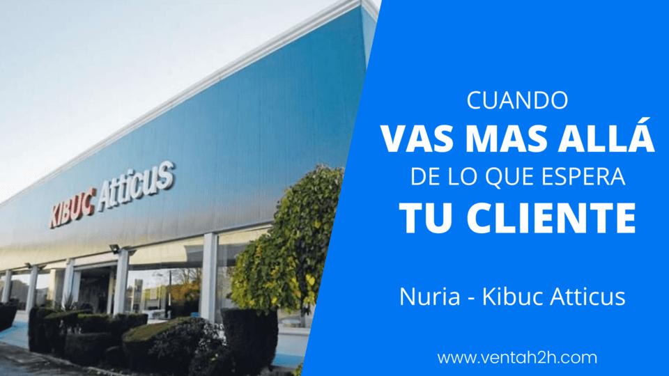 Caso Nuria – Cuando vas más allá de lo que espera tu cliente